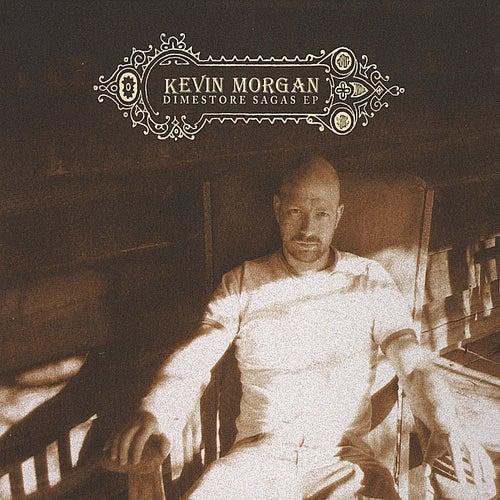 Dimestore Sagas by Kevin Morgan