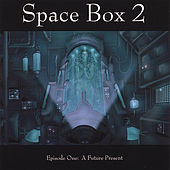 Episode One: a Future Present by Space Box 2