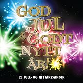 God jul & godt nytt år! - 25 jule- og nyttårssanger by Various Artists