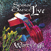 Live - Worts 'n' All by Spiral Dance
