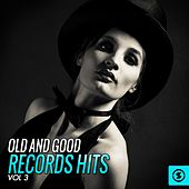 Old and Good Records Hits, Vol. 3 by Various Artists