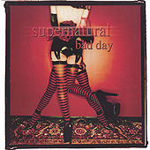 Bad Day by Supernatural