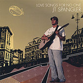 Love Songs for No One by Jt Spangler