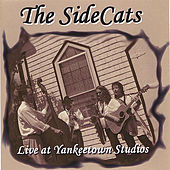 Live At Yankeetown Studios by The Sidecats