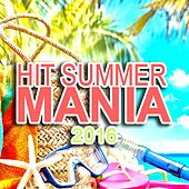 Hit Summer Mania 2016 by Various Artists