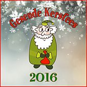 Gesëende Kersfees 2016 by Various Artists