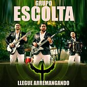 Llegue Arremangando by Grupo Escolta