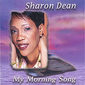 My Morning Song by Sharon Dean