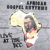 Live @ the Bcc by African Gospel Rhythms