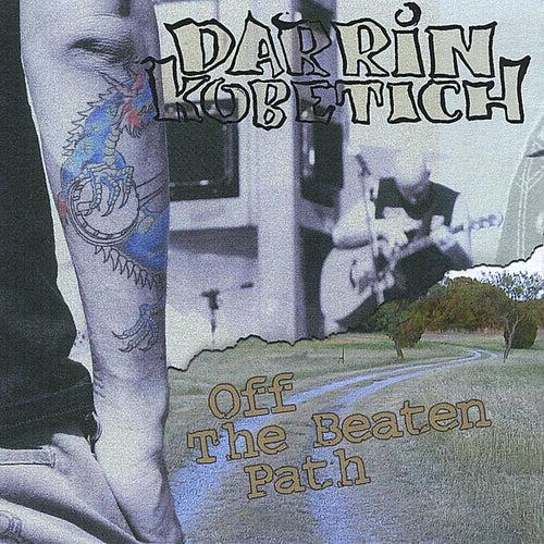 Off the Beaten Path by Darrin Kobetich