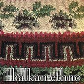 Balkan Ethno by Various Artists
