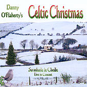 Celtic Christmas Live in Concert by Danny O'Flaherty