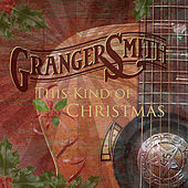 This Kind of Christmas by Granger Smith