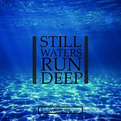 Still Waters Run Deep, Vol. 1 (Selection Of Super Chilled Vibes) by Various Artists