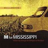M for Mississippi: Music From the Motion Picture by Various Artists