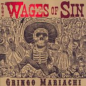 Gringo Mariachi by The Wages of Sin