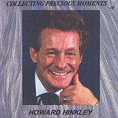 Collecting Precious Moments by Howard Hinkley