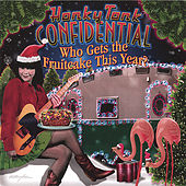 Who Gets the Fruitcake This Year? by Honky Tonk Confidential