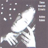 These Haunted Streets by Ashley Raines