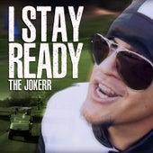 I Stay Ready by The Jokerr