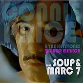 Mirror, Mirror (feat. Soup & Marc 7) by Connie Price & Keystones