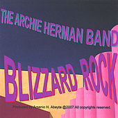 Blizzard Rock by The Archie Herman Band