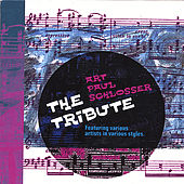 Art Paul Schlosser {The Tribute !} by Various Artists