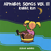 Alphabet Songs Vol. Iii (Rabbit Run) by Steve Weeks