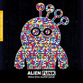 Alien Funk, Vol. 2 - Techno from Another Planet by Various Artists