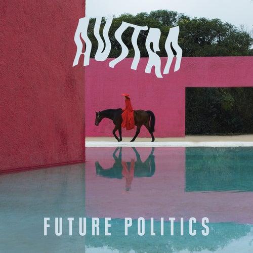 Future Politics by Austra