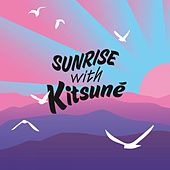 Sunrise with Kitsuné by Various Artists