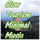 Slow Tourism Minimal Music by Various Artists
