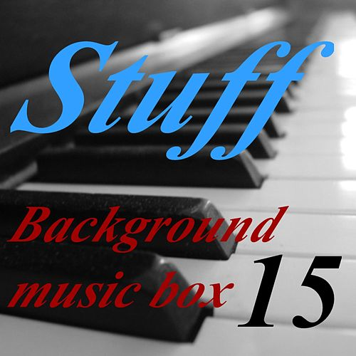 Background Music Box, Vol. 15 by Stuff