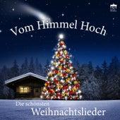 Vom Himmel hoch: Die schönsten Weihnachtslieder by Various Artists
