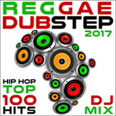 Reggae Dubstep Hip Hop 2017 Top 100 Hits DJ Mix by Various Artists