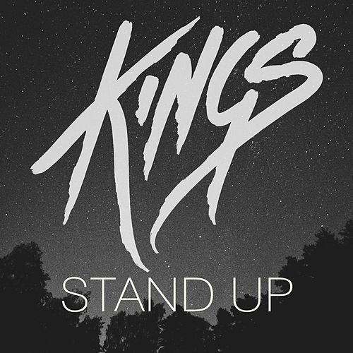 Stand Up by kings