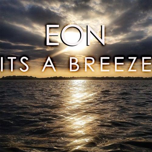 Its a Breeze by Eon