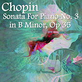Chopin Sonata For Piano No. 3 In B Minor, Op 35 by The St Petra Russian Symphony Orchestra