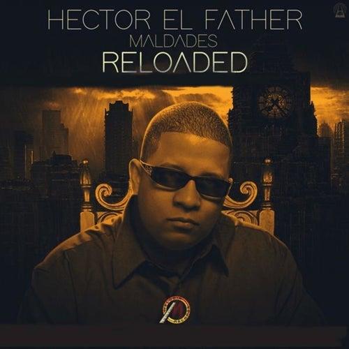 Maldades (Reloaded) by Hector El Father