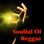 Soulful Of Reggae by Various Artists