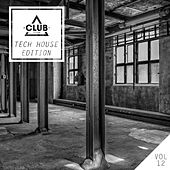 Club Session Tech House Edition, Vol. 12 by Various Artists