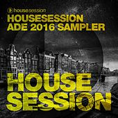 Housesession ADE 2016 Sampler by Various Artists