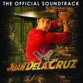 Juan Dela Cruz (Original Motion Picture Soundtrack) by Various Artists