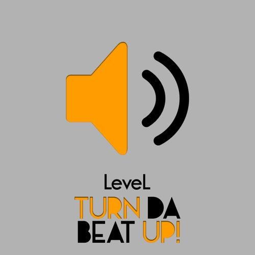 Turn Da Beat Up! by Level