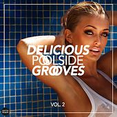 Delicious Poolside Grooves, Vol. 2 by Various Artists