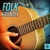 Folk Friendly, Vol. 2 by Various Artists