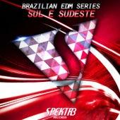 Brazilian EDM Series: Sul & Sudeste by Various Artists