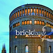 Bricklounge, Vol.2 (Hotel im Wasserturm) by Various Artists