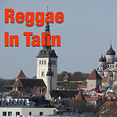 Reggae in Talin by Various Artists
