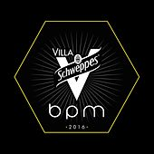 Villa Schweppes BPM 2016 by Various Artists